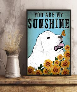 vintage great pyrenees you are my sunshine poster 5