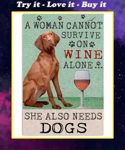 vintage hungarian vizsla dog a woman cannot survive on wine alone poster