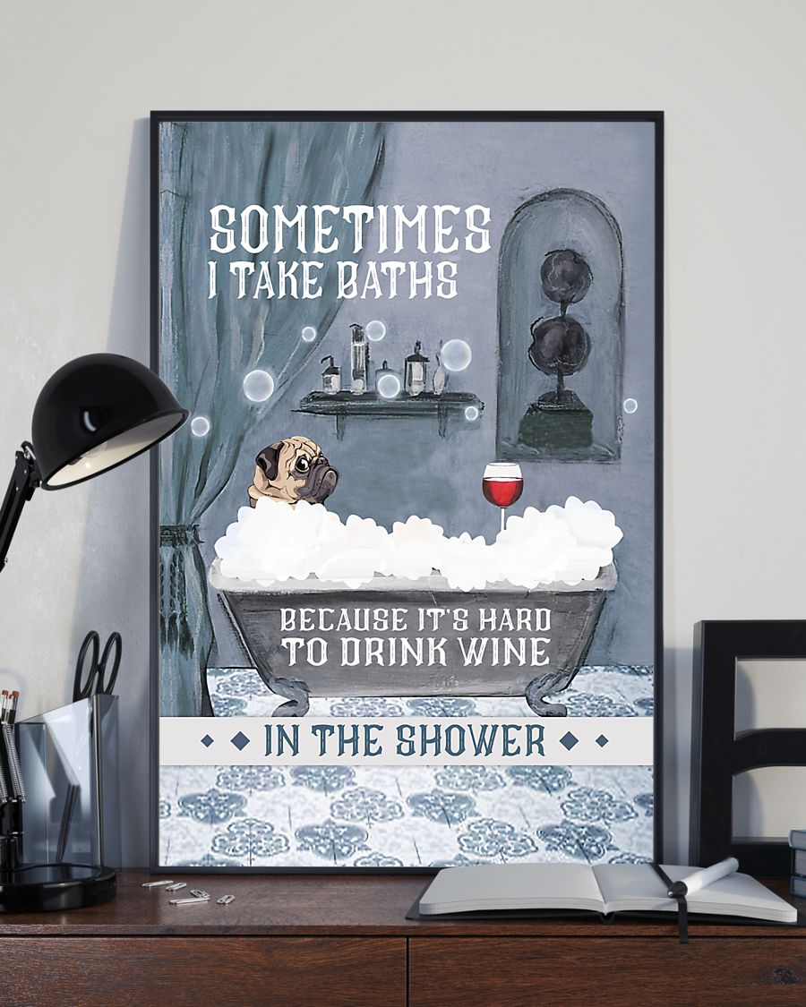 vintage pug and wine sometimes i take baths because its hard to drink wine in the shower poster 3