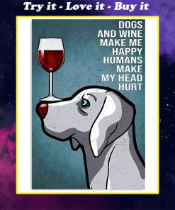 vintage weimaraner easily distracted by dogs and wine poster