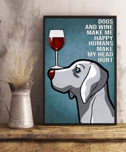 vintage weimaraner easily distracted by dogs and wine poster 5