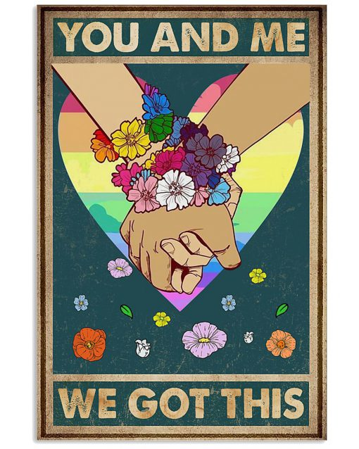 you and me we got this lgbt poster 2
