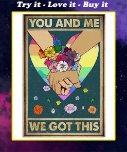 you and me we got this lgbt poster