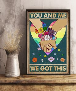 you and me we got this lgbt poster 4
