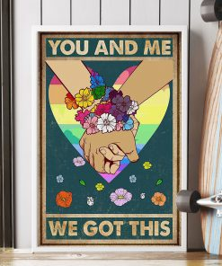you and me we got this lgbt poster 5