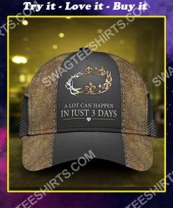 Jesus a lot can happen in 3 days all over printed classic cap