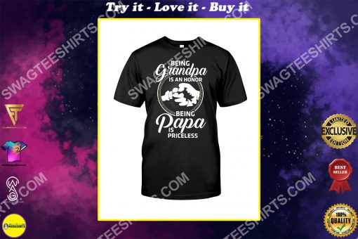 being grandpa is an honor being papa is priceless family shirt