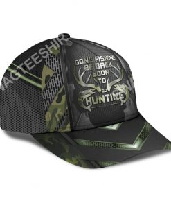 gone fishing be back to go hunting it all over printed cap 3(1)