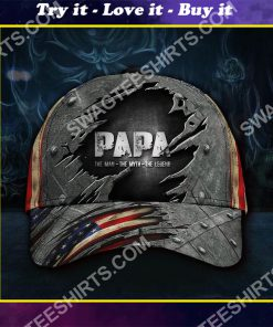 papa the man the myth the legend classic cap