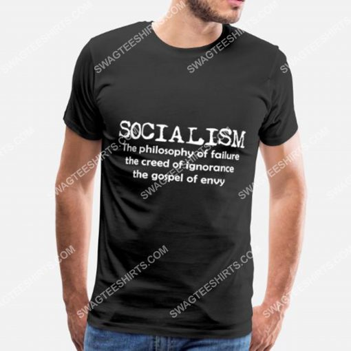 socialism the philosophy of failure the creed of ignorance the gospel of envy shirt 2(1)