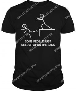 some people just need a pat on the back shirt 1(1)