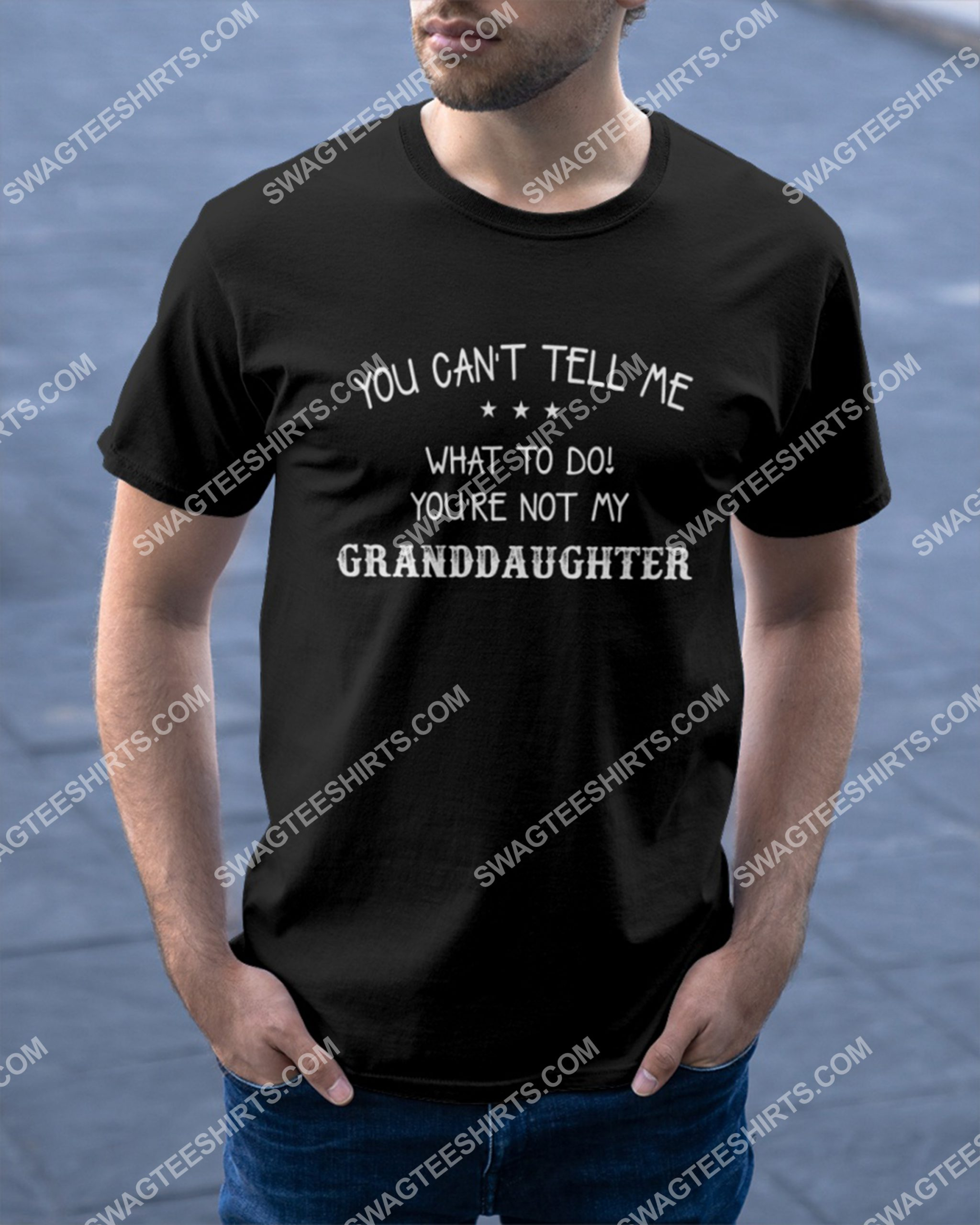 you can't tell me what to do you're not my granddaughter shirt 2(1)