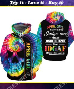 april girl before you judge me please understand tie dye all over printed shirt