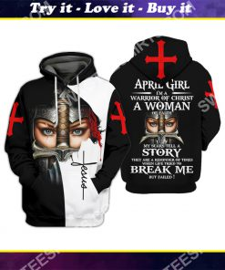 april girl i'm a warrior of Christ a woman of faith all over printed shirt