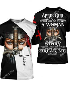 april girl i'm a warrior of Christ a woman of faith all over printed tshirt 1