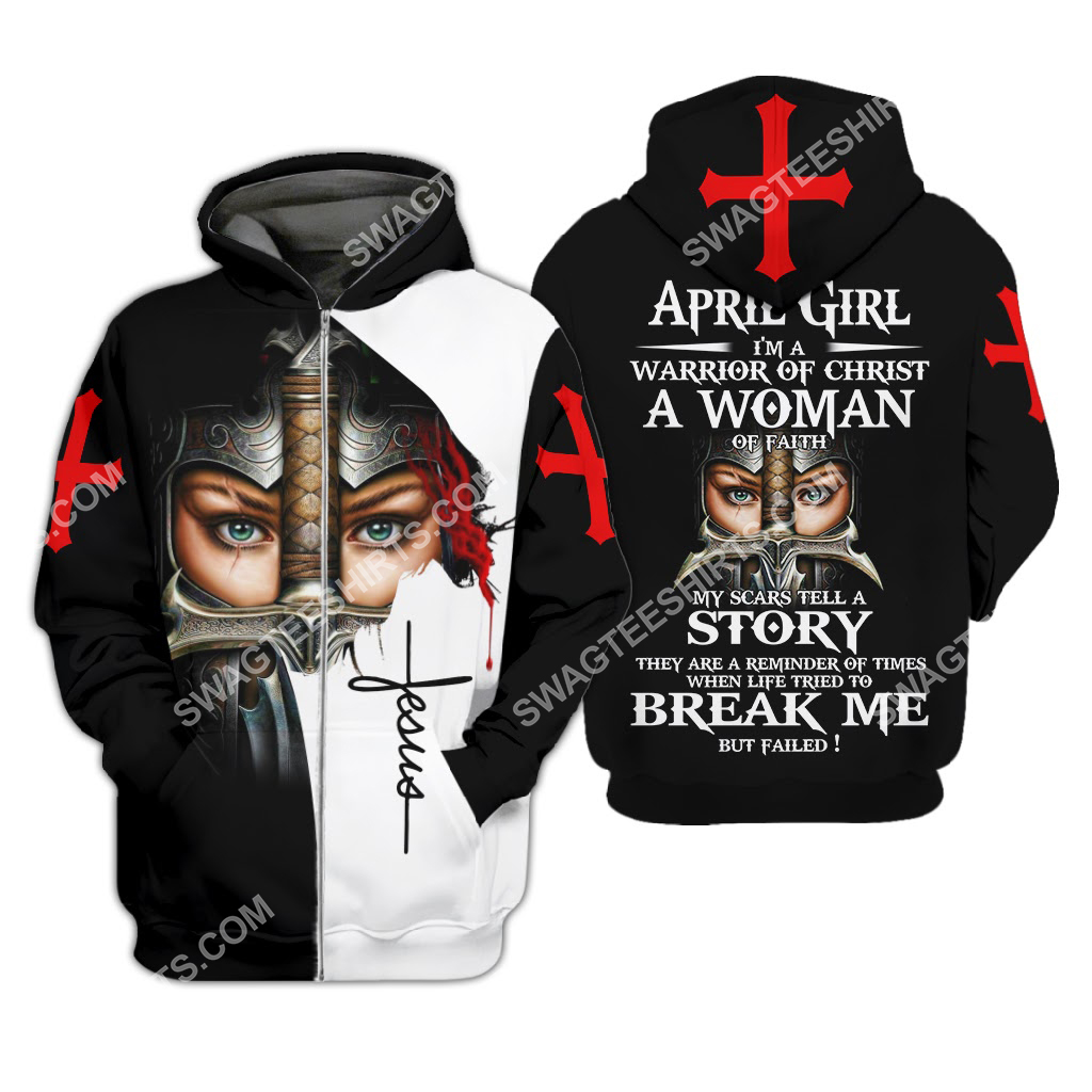 april girl i'm a warrior of Christ a woman of faith all over printed zip hoodie 1