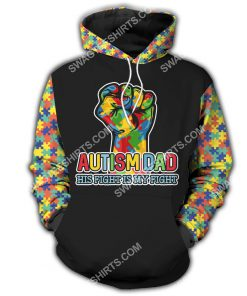 autism awareness autism dad his fight is my fight all over printed hoodie 1