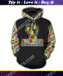 autism awareness autism dad his fight is my fight all over printed shirt