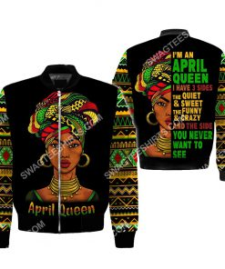 black girl i'm an april queen i have 3 sides the quiet and sweet all over printed bomber 2