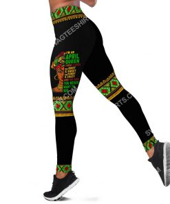 black girl i'm an april queen i have 3 sides the quiet and sweet all over printed legging 1