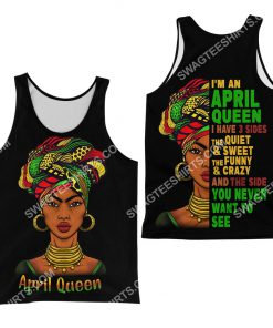black girl i'm an april queen i have 3 sides the quiet and sweet all over printed tank top 1