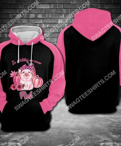 breast cancer awareness piggy in october we wear pink all over printed hoodie 1 - Copy