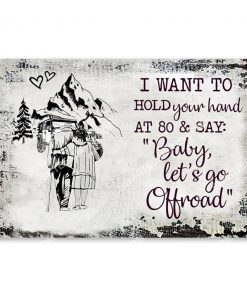 i want to hold your hand at 80 and say baby let's go off road poster 1(1)