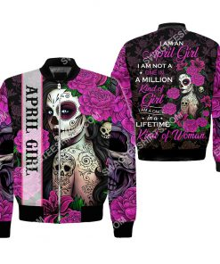 i'm an april girl i'm not a one in a million kind of girl i'm a once in a lifetime kind of woman all over printed bomber 1