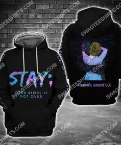 suicide awareness day stay your story is not over all over printed hoodie 1