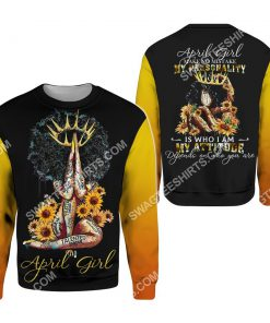 sunflower april girl make no mistake my personality is who i am all over printed sweatshirt 1