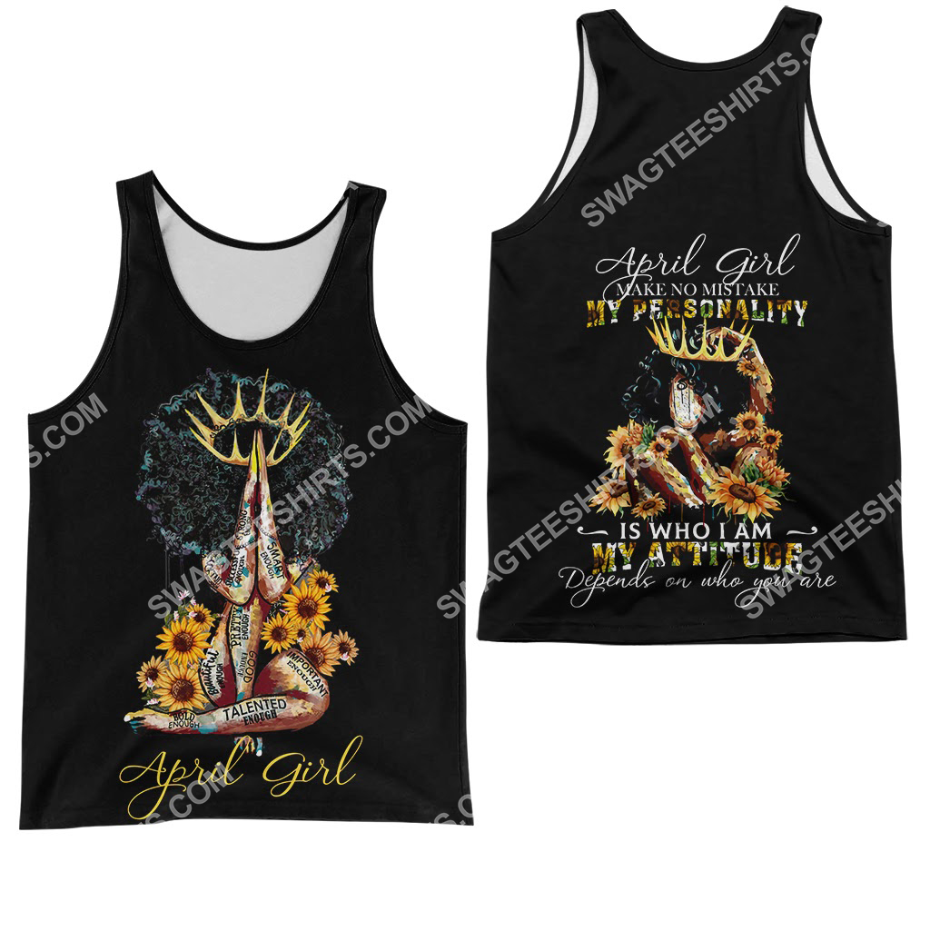 sunflower april girl make no mistake my personality is who i am all over printed tank top 1