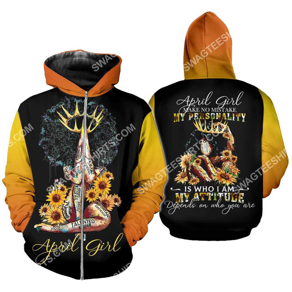 sunflower april girl make no mistake my personality is who i am all over printed zip hoodie 1