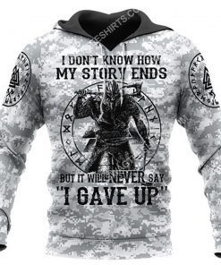 viking i don't know how my story ends but it will never say i gave up all over printed hoodie 1