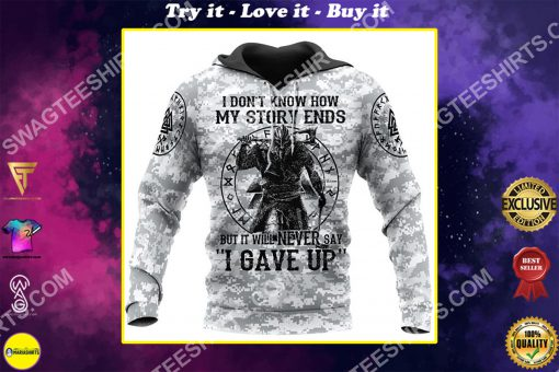 viking i don't know how my story ends but it will never say i gave up all over printed shirt