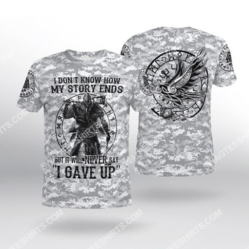 viking i don't know how my story ends but it will never say i gave up all over printed tshirt 1