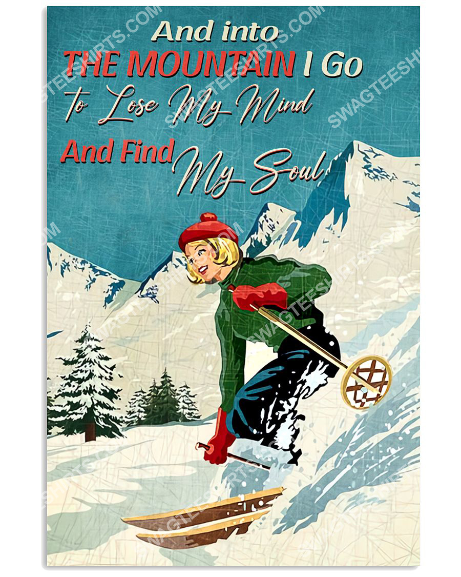 vintage and into the mountains i go to lose my mind and find my soul skiing poster 1(1)