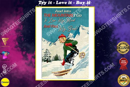vintage and into the mountains i go to lose my mind and find my soul skiing poster