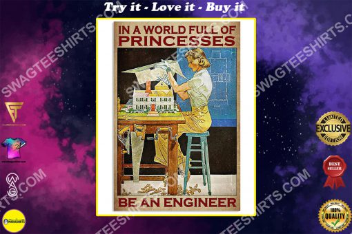 vintage in a world full of princesses be an engineer poster