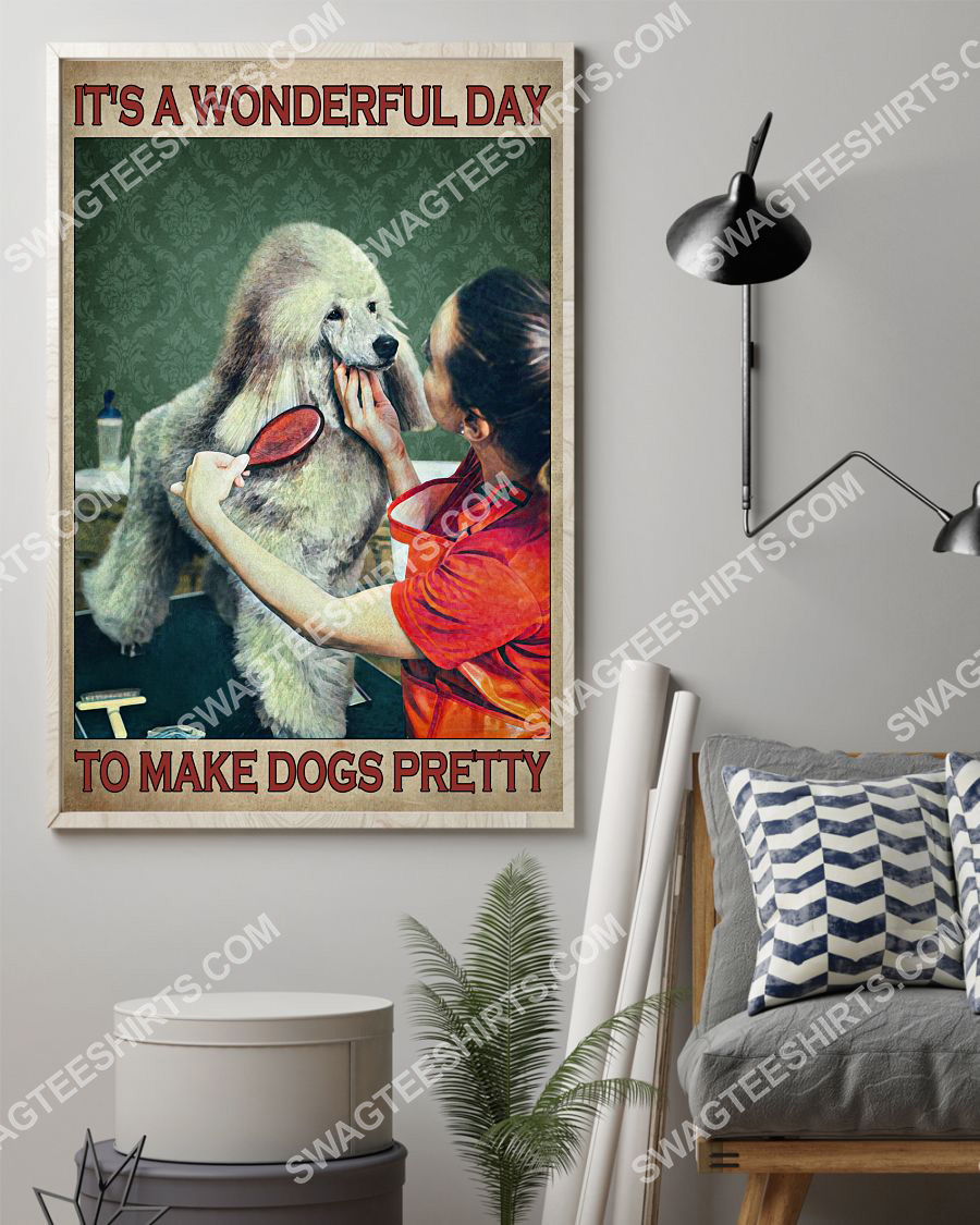 vintage it's a wonderful day to make dogs pretty poster 2(1)