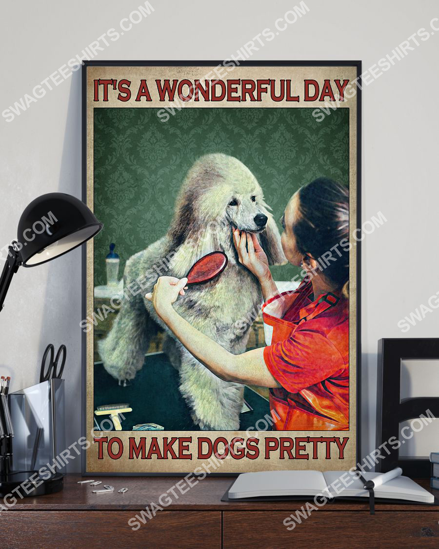 vintage it's a wonderful day to make dogs pretty poster 3(1)