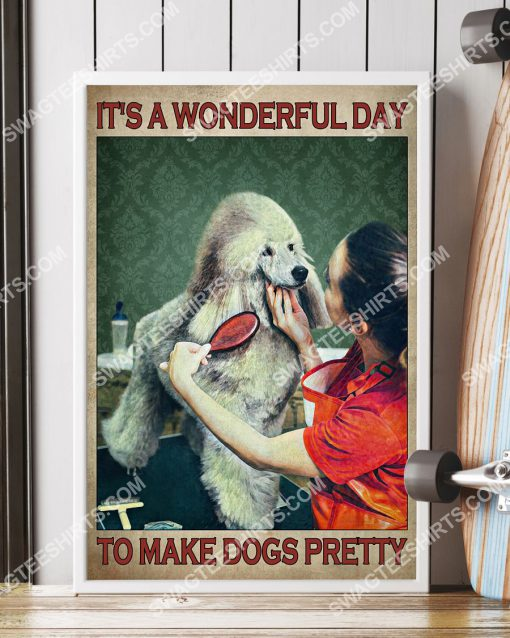 vintage it's a wonderful day to make dogs pretty poster 4(1)