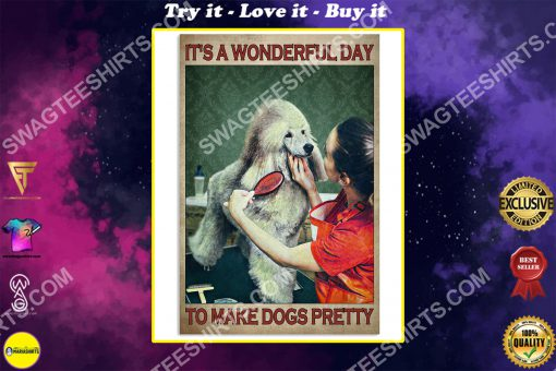 vintage it's a wonderful day to make dogs pretty poster