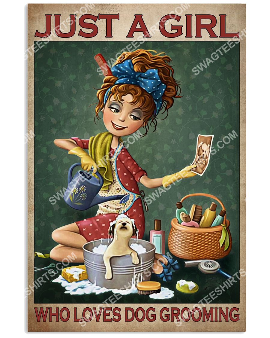 vintage just a girl who loves dog grooming poster 1(1)