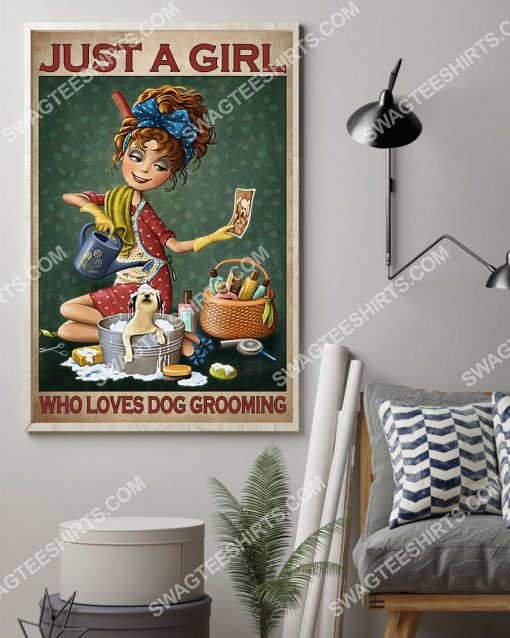 vintage just a girl who loves dog grooming poster 2(1)
