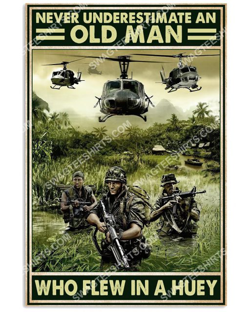vintage never underestimate an old man who flew in a huey poster 1(1)