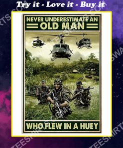 vintage never underestimate an old man who flew in a huey poster