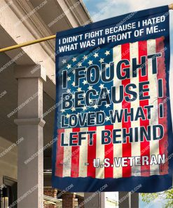 usa veteran i fought because i loved what i left behind flag 2 - Copy (2)