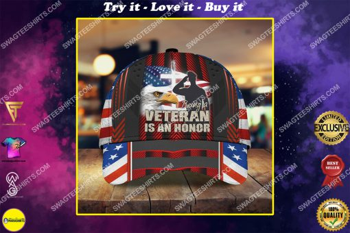 veterans day being a veteran is an honor all over printed classic cap