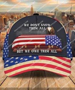veterans day we don't know them all but we owe them all classic cap 2 - Copy (2)