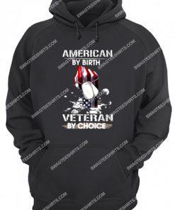 american by birth veteran by choice hoodie 1